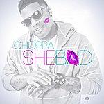 Choppa She Bad (Feat. Marka)