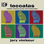Jory Vinikour Toccatas: Modern American Music For Harpsichord