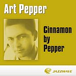 Art Pepper Cinnamon By Pepper