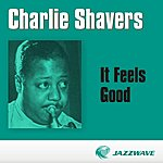 Charlie Shavers It Feels Good