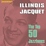 Illinois Jacquet The Top 50 Jazztunes