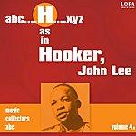 John Lee Hooker H As In Hooker, John Lee (Vol. 4)