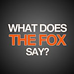 A What Does The Fox Say [Tribute To Ylvis]