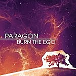 Paragon Burn The Ego