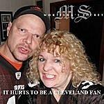 Mortisha's Secret It Hurts To Be A Cleveland Fan - Single