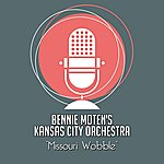 Bennie Moten's Kansas City Orchestra Missouri Wobble