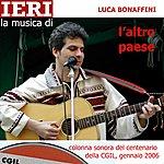 Luca Bonaffini L'altro Paese (Feat. Mud, Terzobinario) [Colonna Sonora Del Centenario Della Cgil]