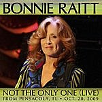 Bonnie Raitt Not The Only One (Live From Pensacola, Fl Oct. 20, 2009)