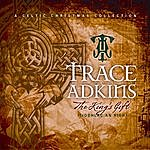 Trace Adkins The King's Gift