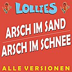Lollies Arsch Im Sand Vs. Arsch Im Schnee - Alle Versionen