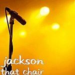 Jackson That Chair