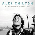 Alex Chilton Electricity By Candlelight / Nyc 2/13/97