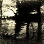 Dark Matter Scenes