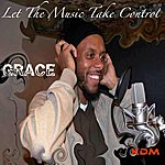Grace Let The Music Take Control