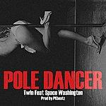 Twin Pole Dancer (Feat. Space Washington)