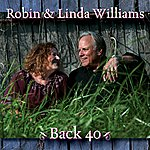 Robin & Linda Williams Back 40