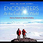 Henry Kaiser Music For Werner Herzog's Encounters At The End Of The World