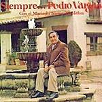 Pedro Vargas Siempre ... Pedro Vargas