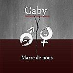 Gaby Marre De Nous
