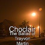 Choclair The Ballad Of Trayvon Martin