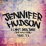 Jennifer Hudson I Can't Describe (The Way I Feel) (Single)