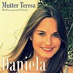 Daniela Mutter Teresa - Hoffnung Und Glück (Radio Edit)