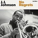J.J. Johnson No Regrets