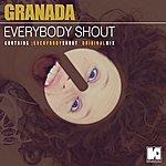 Granada Everybody Shout