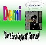 Demi Don't Be A Copycat (Spanish)