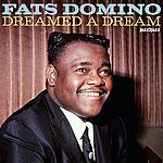 Fats Domino Dreamed A Dream