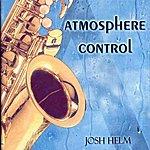 Josh Helm Atmosphere Control