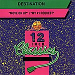 Destination 12 Inch Classics: Move On Up / My #1 Request