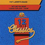 Fat Larry's Band Fat Larry's Band: 12 Inch Classics - Ep