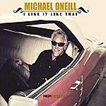 Michael O'Neill I Like It Like That