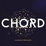 Chord Clinging To Satellites Ep