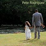 Pete 'El Conde' Rodríguez Caminando Con Papi
