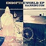 Harrington End Of The World Ep