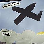 Hank Goodbye Levine