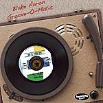 Blake Aaron Groove-O-Matic