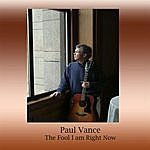 Paul Vance The Fool I Am Right Now