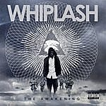 Whiplash The Awakening
