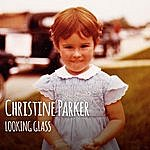 Christine Parker Looking Glass