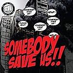 Me Somebody Save Us!