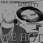 Royalty We Hot (King Joseph Presents)