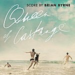 Brian Byrne Queen Of Carthage (Original Motion Picture Soundtrack)