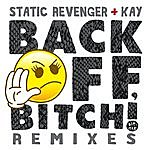 Static Revenger Back Off, Bitch! (Remixes)