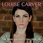 Louise Carver You Think You Got It Easy