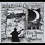 Doug Irving Fire Towers And Shanties
