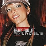 Kathy Phillips When You Say Nothing At All
