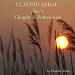 Claudio Arrau Claudio Arrau Plays Chopin & Schumann